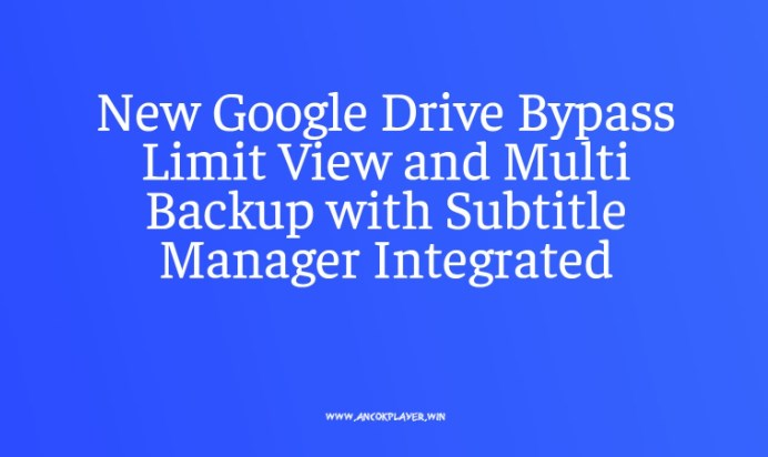 new-google-drive-player-with-multi-backup.jpg