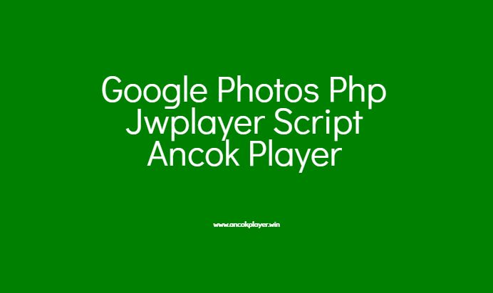 Google photos jwplayer script