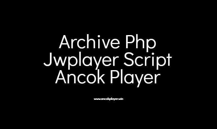 Archive Php jwplayer script