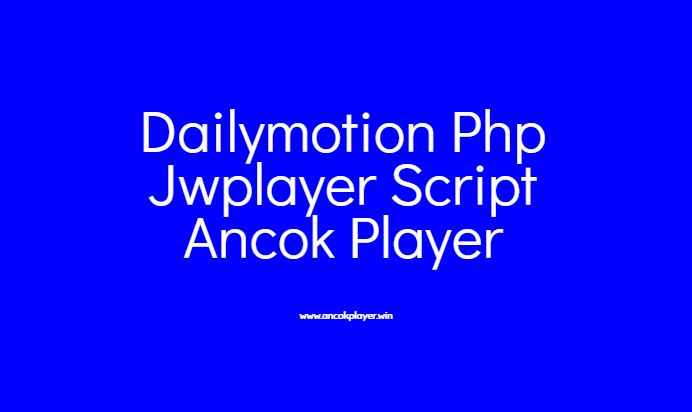 dailymotion php jwplayer script