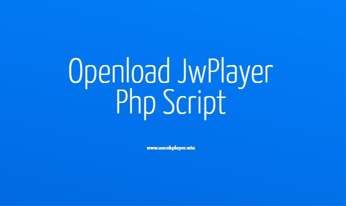openload jwplayer php script