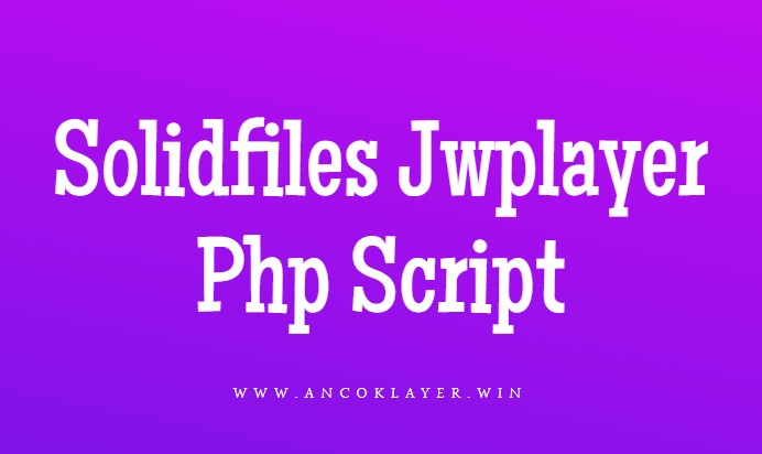 Solidfiles Jwplayer Php Script
